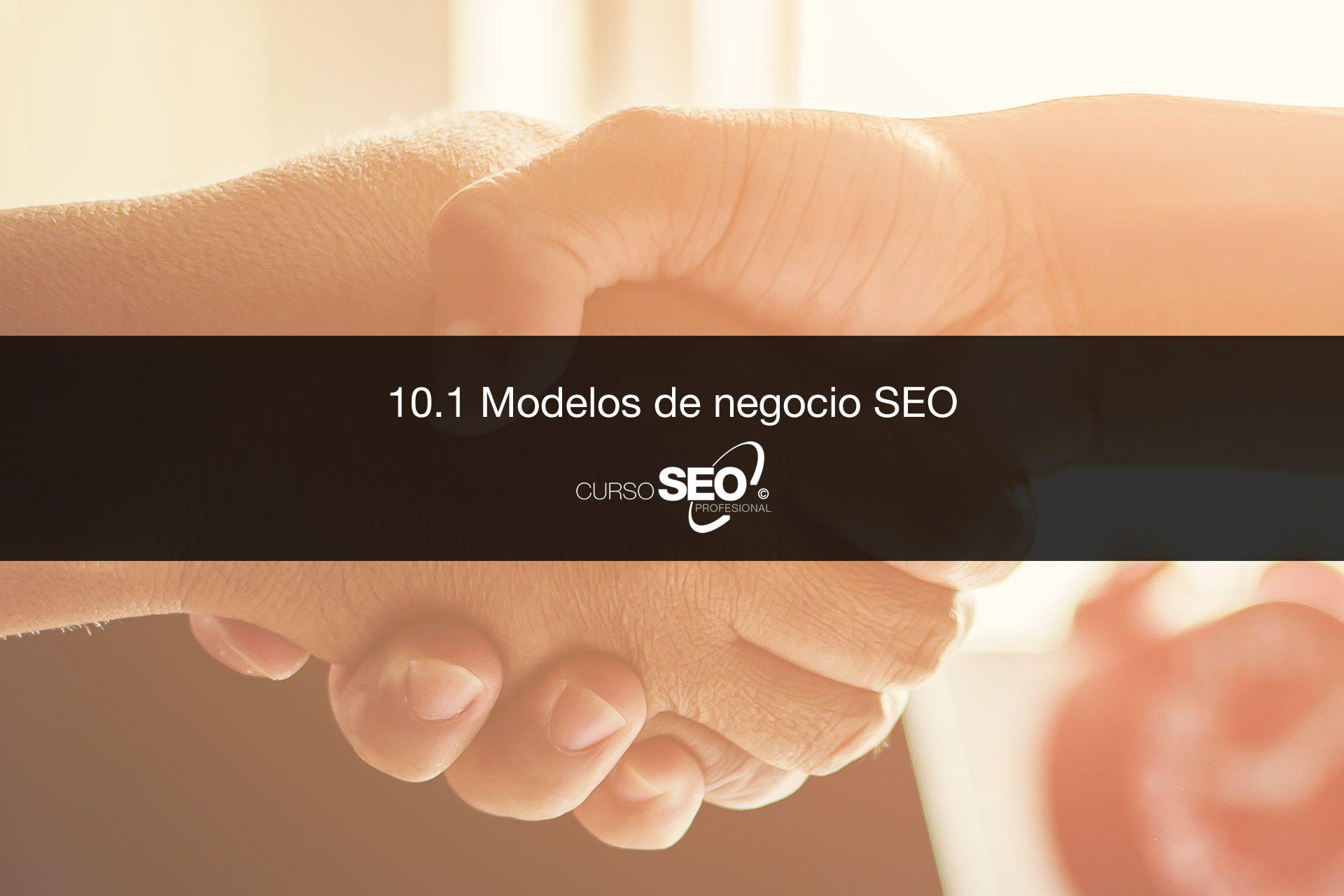 10.1 Modelos de negocio SEO